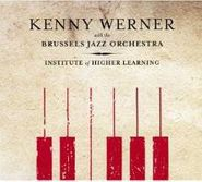 Kenny Werner, Institute Of Higher Learning (CD)
