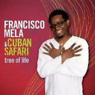 Francisco Mela, Tree Of Life (CD)