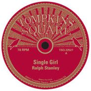 "Ralph Stanley, Single Girl/Little Birdie [RECORD STORE DAY] (12"")"