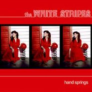 "The White Stripes, Hand Springs/Red Death At 6:14 (7"")"