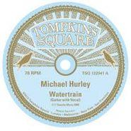 "Michael Hurley, Watertrain/Black & Yellow Bee [BLACK FRIDAY] (10"")"