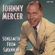 Johnny Mercer, Songsmith From Savannah