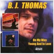 B.J. Thomas, On My Way/Young & In Love (CD)
