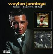 Waylon Jennings, Waylon / Singer of Sad Songs (CD)
