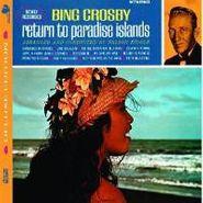 Bing Crosby, Return To Paradise Islands (CD)