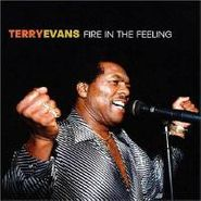 Terry Evans, Fire In The Feeling (CD)