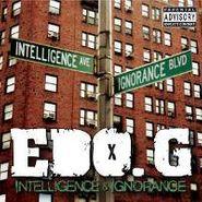 Edo G, Intelligence & Ignorance
