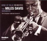 Various Artists, Kind Of Blue Revisited: The Miles Davis Songbook - The Composer Collection Volume 4 (CD)