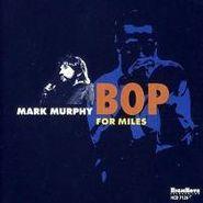 Mark Murphy, Bop For Miles (CD)