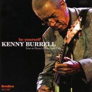 Kenny Burrell, Be Yourself (CD)