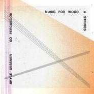 Bryce Dessner, Music For Wood & Strings (CD)