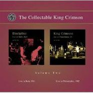 King Crimson, The Collectable King Crimson, Volume Two: Live in Bath, 1981 / Live in Philadelphia, 1982 (CD)