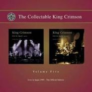 King Crimson, The Collectable King Crimson, Volume Five: Live in Japan 1995 (CD)