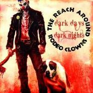 The Reach Around Rodeo Clowns, Dark Days Dark Nights (CD)