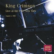 King Crimson, Live At The Pier,  New York - August 2, 1982 (CD)