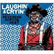 Reverend Horton Heat, Laughin' & Cryin' With The Reverend Horton Heat (CD)
