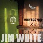 Jim White, Where It Hits You (CD)