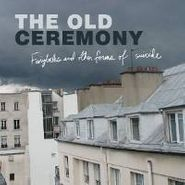 The Old Ceremony, Fairytales & Other Forms Ofsui (CD)