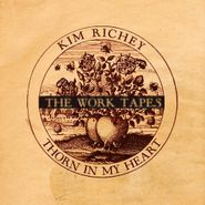 Kim Richey, Thorn In My Heart: The Work Tapes [Record Store Day] (LP)