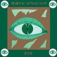 Robyn Hitchcock, Eye [Reissue] (CD)