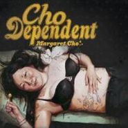 Margaret Cho, Cho Dependent (LP)