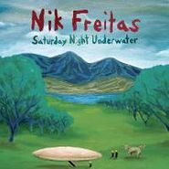 Nik Freitas, Saturday Night Underwater (CD)