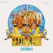 Zechs Marquise, Getting Paid (LP)