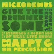 "Nickodemus, Give The Drummer Some [Remixes] (7"")"