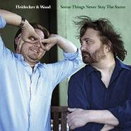 Heidecker & Wood, Some Things Never Stay The Same (CD)