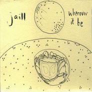 Jaill, Wherever It Be (Cassette)