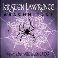 Kristen Lawrence, Arachnitect: From The Halloween Carols