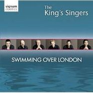 The King's Singers, Swimming Over London (CD)