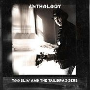 Too Slim & The Taildraggers, Anthology (CD)
