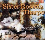 Sister Rosetta Tharpe, Up Above My Head (CD)