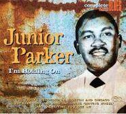 Junior Parker, I'm Holding On (CD)