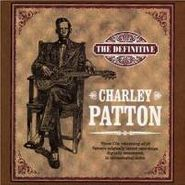 Charley Patton, The Definitive Charley Patton (CD)