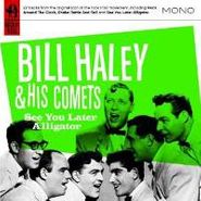 Bill Haley, See You Later Alligator (CD)
