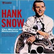 Hank Snow, The Master Of Melancholy (CD)