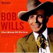 Bob Wills, King Of Swing (CD)