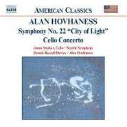 "Alan Hovhaness, Hovhaness: Symphony No. 22 ""City of Light"" / Cello Concerto (CD)"