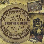 Brother Dege, Live At Jazzfest 2012