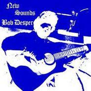 Bob Desper, New Sounds (CD)