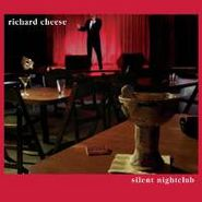 Richard Cheese & Lounge Against The Machine, Silent Nightclub (CD)