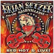 Brian Setzer And The Nashvillains, Red Hot & Live! (CD)
