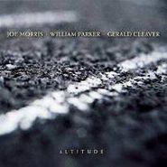 Joe Morris, Altitude (CD)