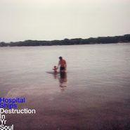 Hospital Ships, Destruction In Yr Soul (CD)