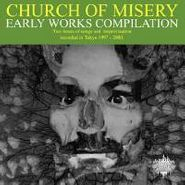 Church Of Misery, Early Works Compilation (LP)