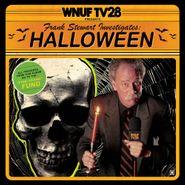 Frank Stewart, WNUF TV-28 Presents Frank Stewart Investigates: Halloween (LP)