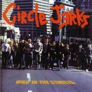 Circle Jerks, Wild In The Streets (CD)