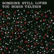 Someone Still Loves You Boris Yeltsin, Broom (LP)